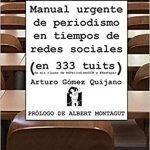 Manual urgente de periodismo en tiempos de redes sociales